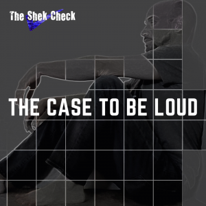 The Base to Be Loud - The Shek Check Blog and Podcast Cover