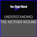 "Black and Grey Background with Blue frame and text that reads ""Understanding the Mother Wound"""