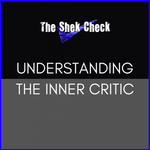 The Shek Check- Understanding the Inner Critic
